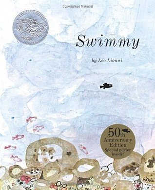 Swimmy 50th Anniversary Edition  by  Leo Lionni