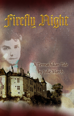 Firefly Night (Tennathikan Tales, #1) Julie March
