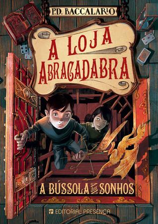 A bússola dos sonhos (A loja Abracadabra, #2)  by  Pierdomenico Baccalario