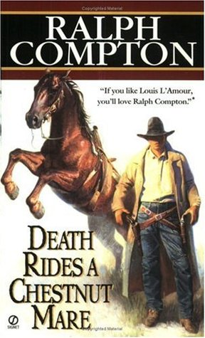 Ralph Compton Death Rides a Chestnut Mare  by  Ralph Compton