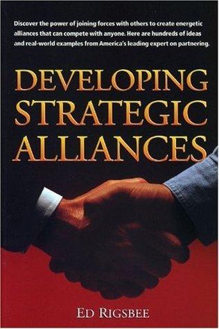Developing Strategic Alliances (Crisp Professional Series) Edwin Richard Rigsbee