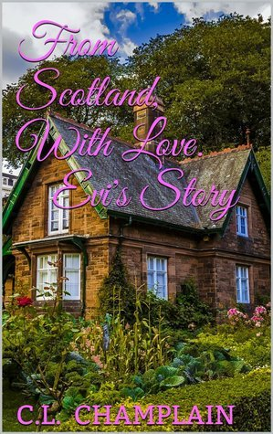 From Scotland, with Love: Evis Story C.L. Champlain