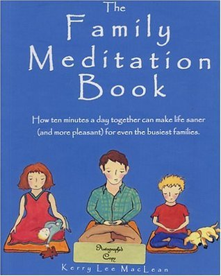 The Family Meditation Book  by  Kerry Lee MacLean