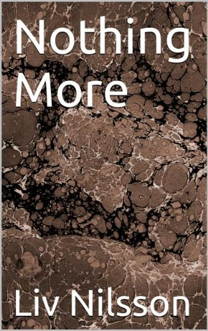 Nothing More: New Erotic Lesbian Fiction Liv Nilsson