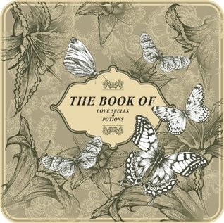 The Book of Love Spells & Potions  by  The Witchs Attic