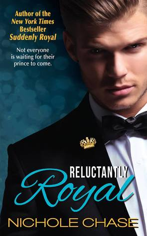 Reluctantly Royal (Suddenly, #3)  by  Nichole Chase