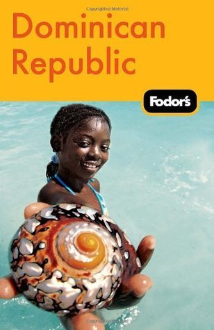 Fodors Dominican Republic, 2nd Edition  by  Fodors Travel Publications Inc.