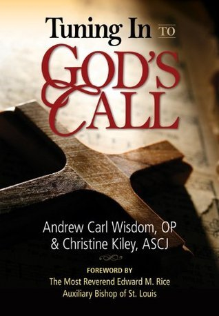 Tuning In to Gods Call  by  Andrew Wisdom