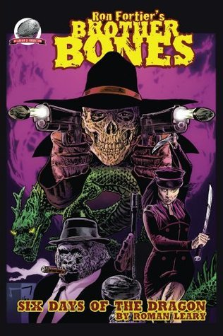 Ron Fortiers Brother Bones: Six Days of the Dragon Roman Leary