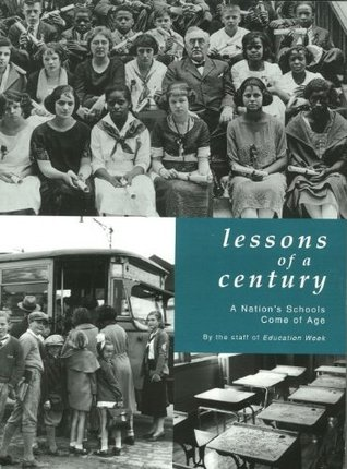 Lessons of a Century: A Nations Schools Come of Age Education Week