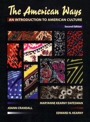 The American Ways: An Introduction to American Culture  by  Maryanne Kearny Datesman