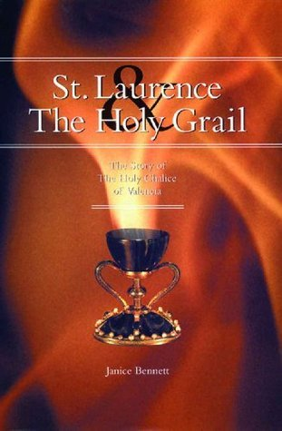 St. Laurence and The Holy Grail Janice Bennett