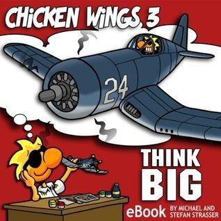 Chicken Wings 3 - Think Big  by  Stefan Strasser