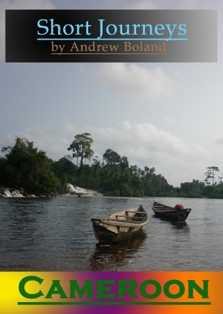 Short Journeys: Cameroon Andrew Boland