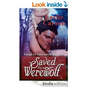 Saved By A Werewolf Fangs In Fort Davis Book 1  by  Leslie Carson