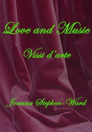 Vissi Darte: A Story Of Love And Music  by  Joanna Stephen-Ward
