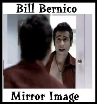 Mirror Image  by  Bill Bernico