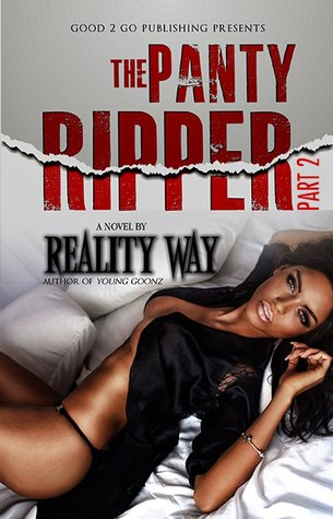 The Panty Ripper PT 2  by  Reality Way
