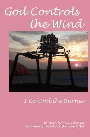God Controls the Wind: I Control the Burner  by  Kevin Cloney