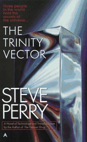 The Trinity Vector  by  Steve Perry