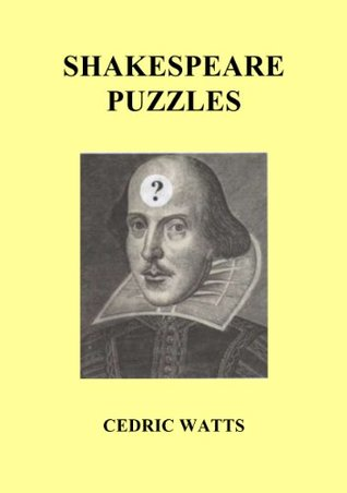 Shakespeare Puzzles  by  Cedric Watts