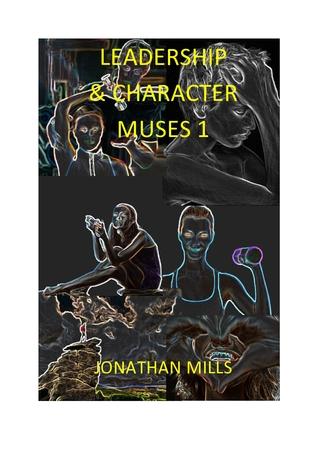 Leadership & Character Muses 1 Jonathan   Mills