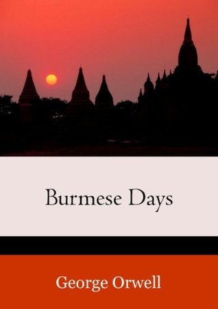 Burmese Days [linked table of contents] George Orwell