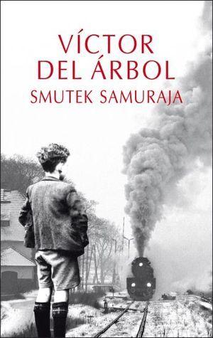 Smutek samuraja  by  Víctor del Árbol