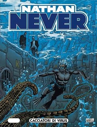 Nathan Never n. 69: Cacciatori di virus  by  Bepi Vigna