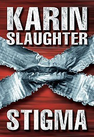 Stigma (Grant County, #4)  by  Karin Slaughter