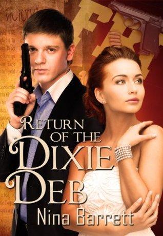 Return of the Dixie Deb Nina   Barrett
