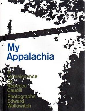 My Appalachia: A Reminiscence Rebecca Caudill