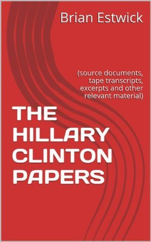 THE HILLARY CLINTON PAPERS:  by  Brian Estwick