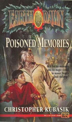 Poisoned Memories (Earthdawn #3) Christopher Kubasik