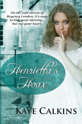 Henriettas Hoax  by  Kaye Calkins
