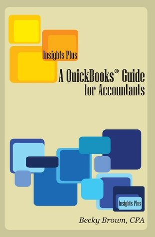 A QuickBooks Guide for Accountants  by  Becky Brown