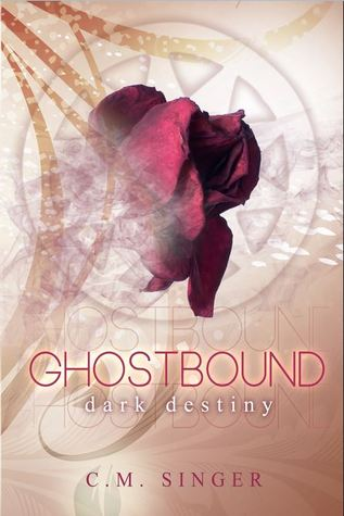 GHOSTBOUND - Dark Destiny C.M. Singer