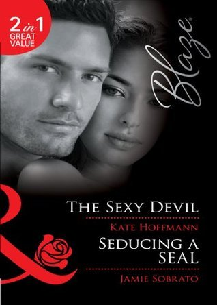 The Sexy Devil / Seducing a SEAL  by  Kate Hoffmann