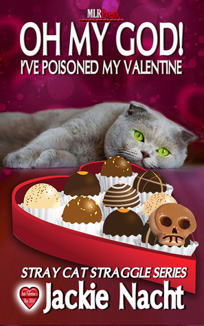 Oh My God! Ive Poisoned My Valentine  by  Jackie Nacht