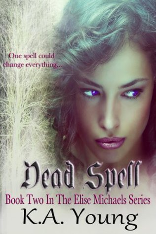 Dead Spell (The Elise Michaels Series, #2) K.A. Young