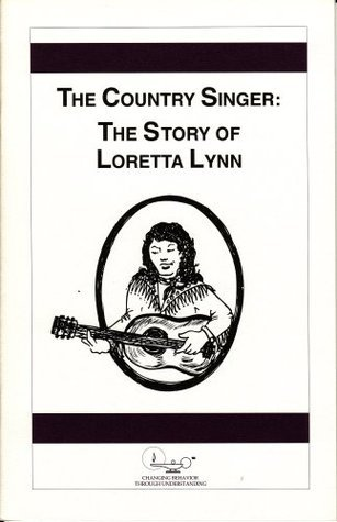 The Country Singer: The Story Of Loretta Lynn Jeff Biggers