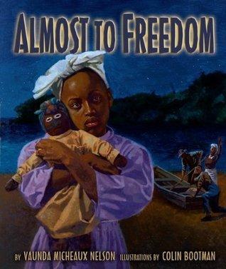 Almost to Freedom (Carolrhoda Picture Books) Vaunda Micheaux Nelson