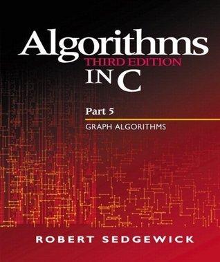 Algorithms in C, Part 5: Graph Algorithms (3rd Edition): Graph Algorithms Pt.5 Robert Sedgewick