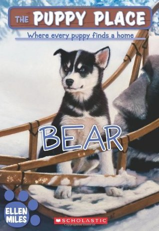 Bear (The Puppy Place, #15) Ellen Miles