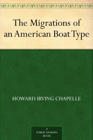 The Migrations of an American Boat Type Howard Irving Chapelle