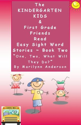 One, Two, What Will They Do? (The Kindergarten Kids & First Grade Friends, #2) Marilynn Anderson