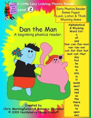 Dan the Man - a level two phonics reader Rebecca  Raymond