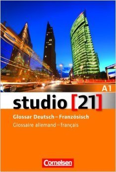 Studio 21: Glossar Deutsch - Franzosisch A1  by  Hermann Funk