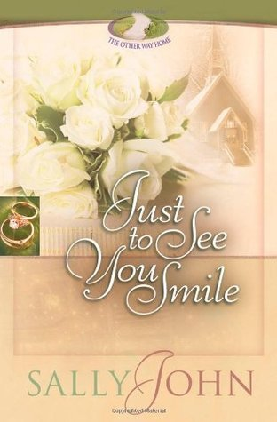 Just to See You Smile (The Other Way Home, #3)  by  Sally John