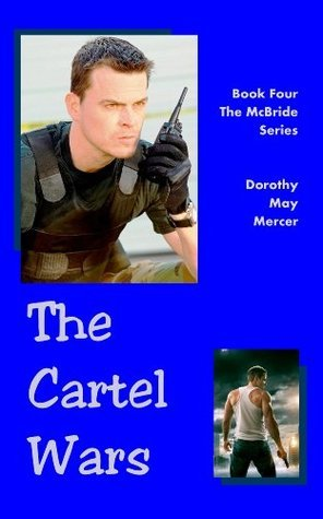The Cartel Wars (The McBride Series)  by  Dorothy May Mercer